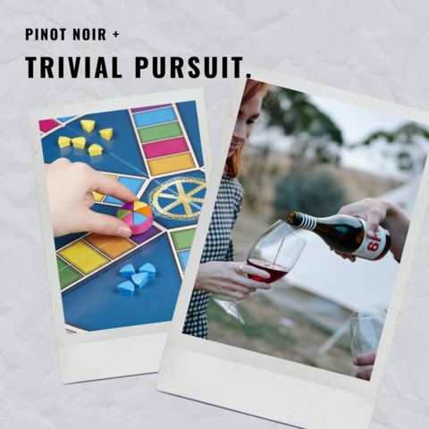 pinot noir and trivial pursuit
